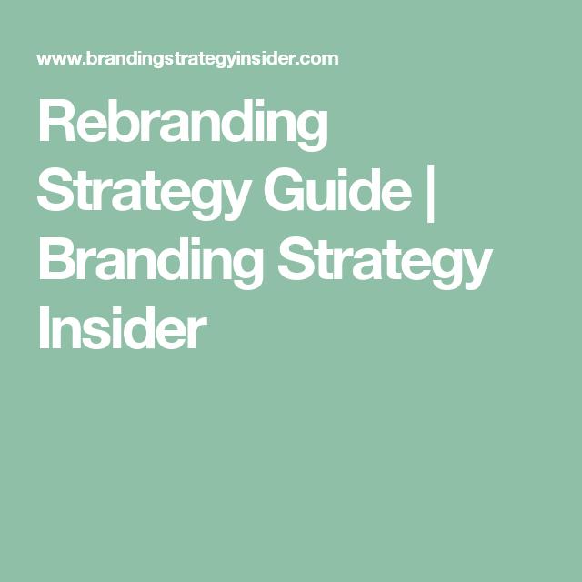 Rebranding Strategy Guide  Branding Strategy Insider  Leadership