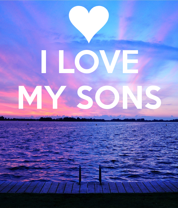 I Love My Sons Being A Mother Pinterest I Love My Son New I Love My Sons Images