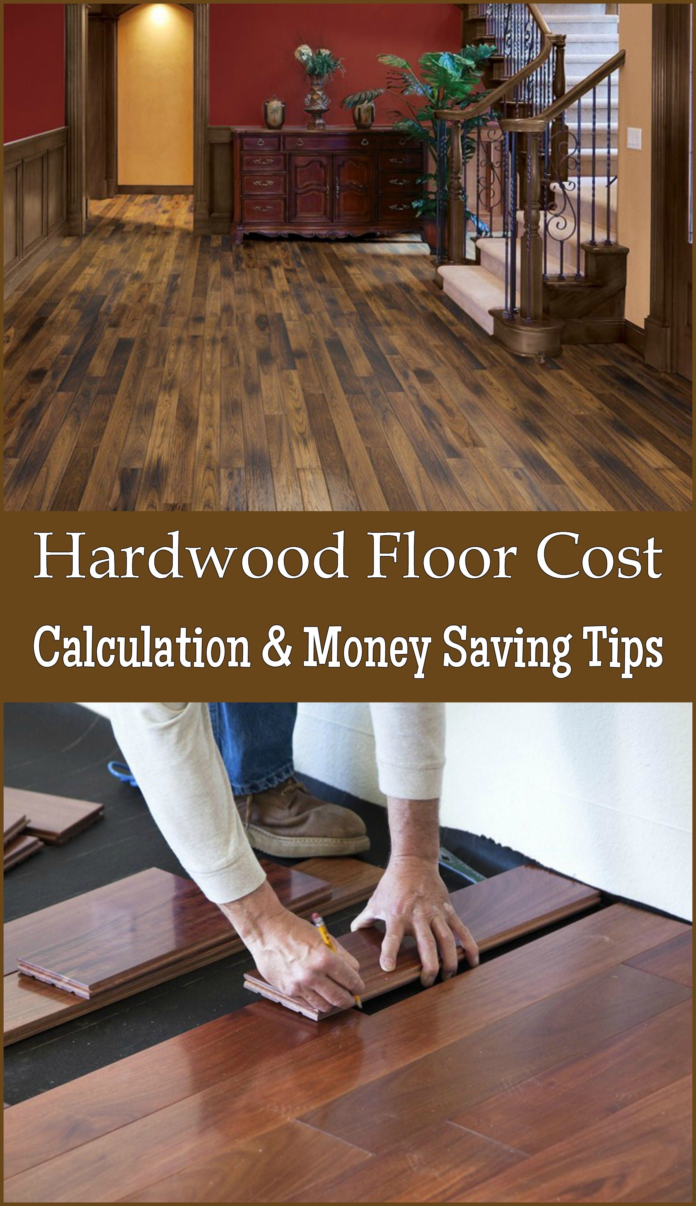 Calculating The Cost Of Installing Hardwood Floor Including The Tips To Save Money During The Process In 2020 Hardwood Floors Flooring Installing Hardwood Floors