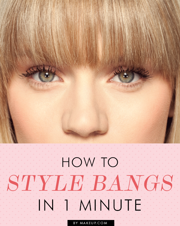 The 1 Minute Guide To Styling Bangs Makeup Com How To Style Bangs Hair Styles Hair Beauty