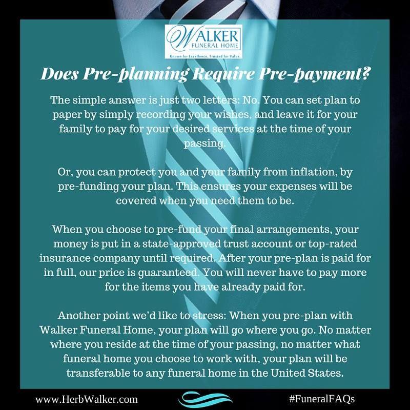 Does Preplanning require prepayment? Walker Funeral Home