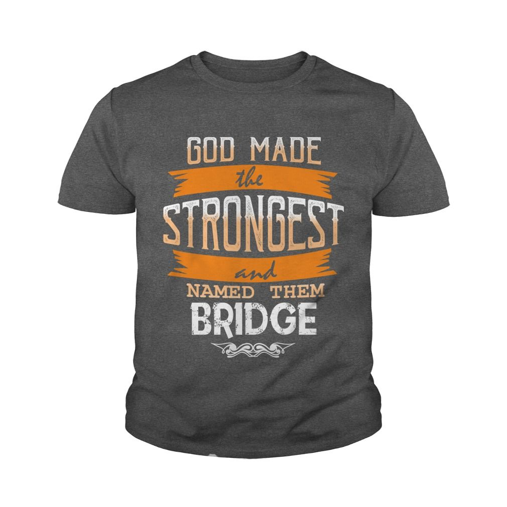 BRIDGE,  BRIDGEYear,  BRIDGEBirthday,  BRIDGEHoodie #gift #ideas #Popular #Everything #Videos #Shop #Animals #pets #Architecture #Art #Cars #motorcycles #Celebrities #DIY #crafts #Design #Education #Entertainment #Food #drink #Gardening #Geek #Hair #beauty #Health #fitness #History #Holidays #events #Home decor #Humor #Illustrations #posters #Kids #parenting #Men #Outdoors #Photography #Products #Quotes #Science #nature #Sports #Tattoos #Technology #Travel #Weddings #Women