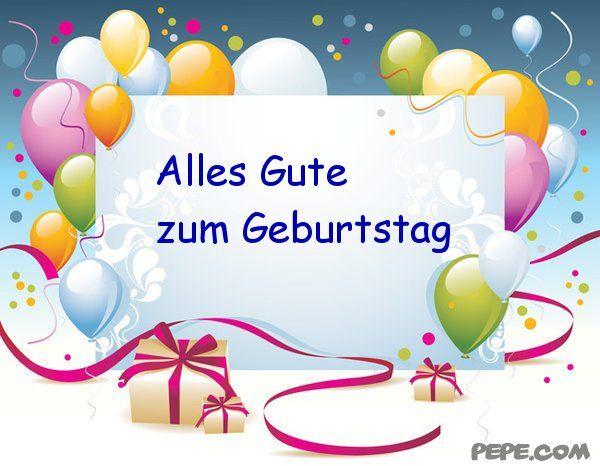 Alles Gute Zum Geburtstag Geburtstagsgruss Pinterest Happy