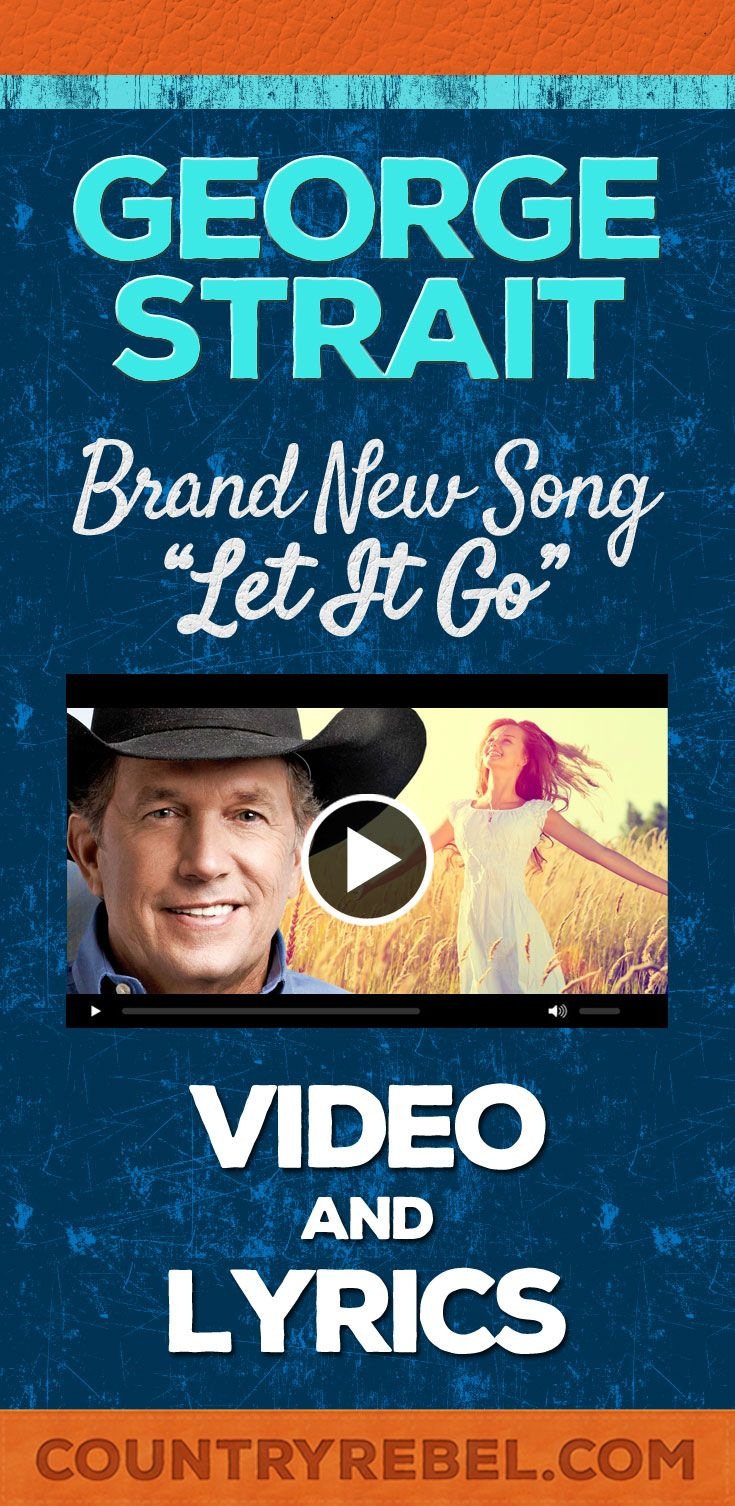 New George Strait Song Brand New Single Let It Go Is Fantastic