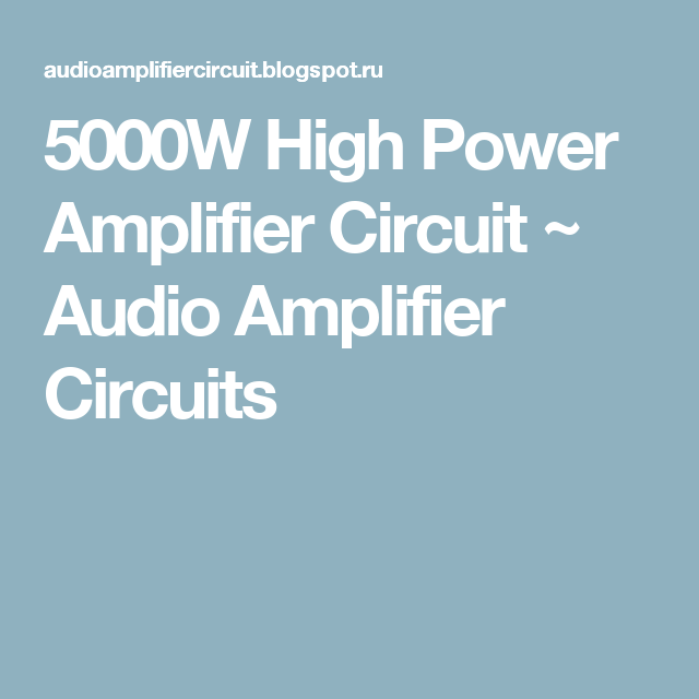 5000W High Power Amplifier Circuit ~ Audio Amplifier Circuits ...