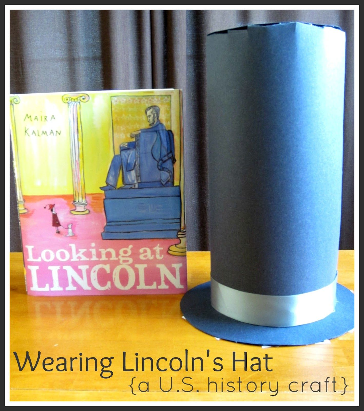 Wearing Lincoln S Hat From Relentlessly Fun Deceptively Educational