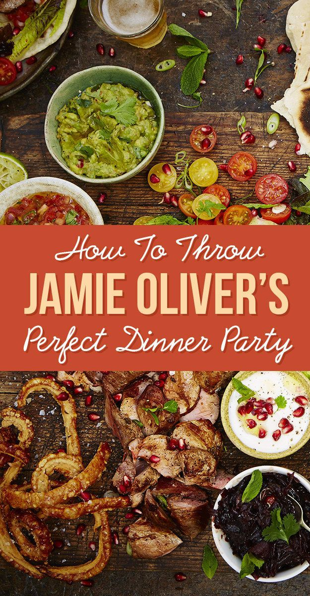 Jamie Oliver S Guide To Throwing The Perfect Dinner Party
