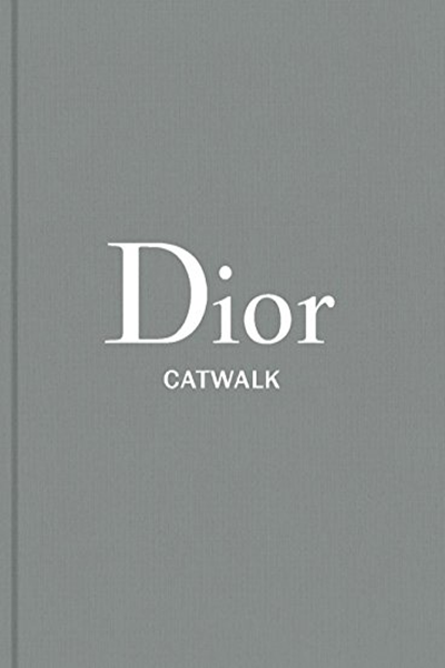 Dior The Collections 1947 2017 Catwalk By Alexander Fury Yale University Press Dior Fashion Books Books