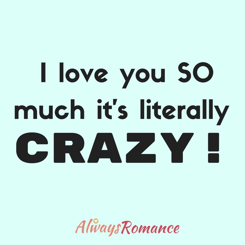I Am Crazy About You Love Romance Https Www Pinterest Com Pin 11470174030726507 Cute Quotes For Her Love Quotes Beauty Quotes Inspirational