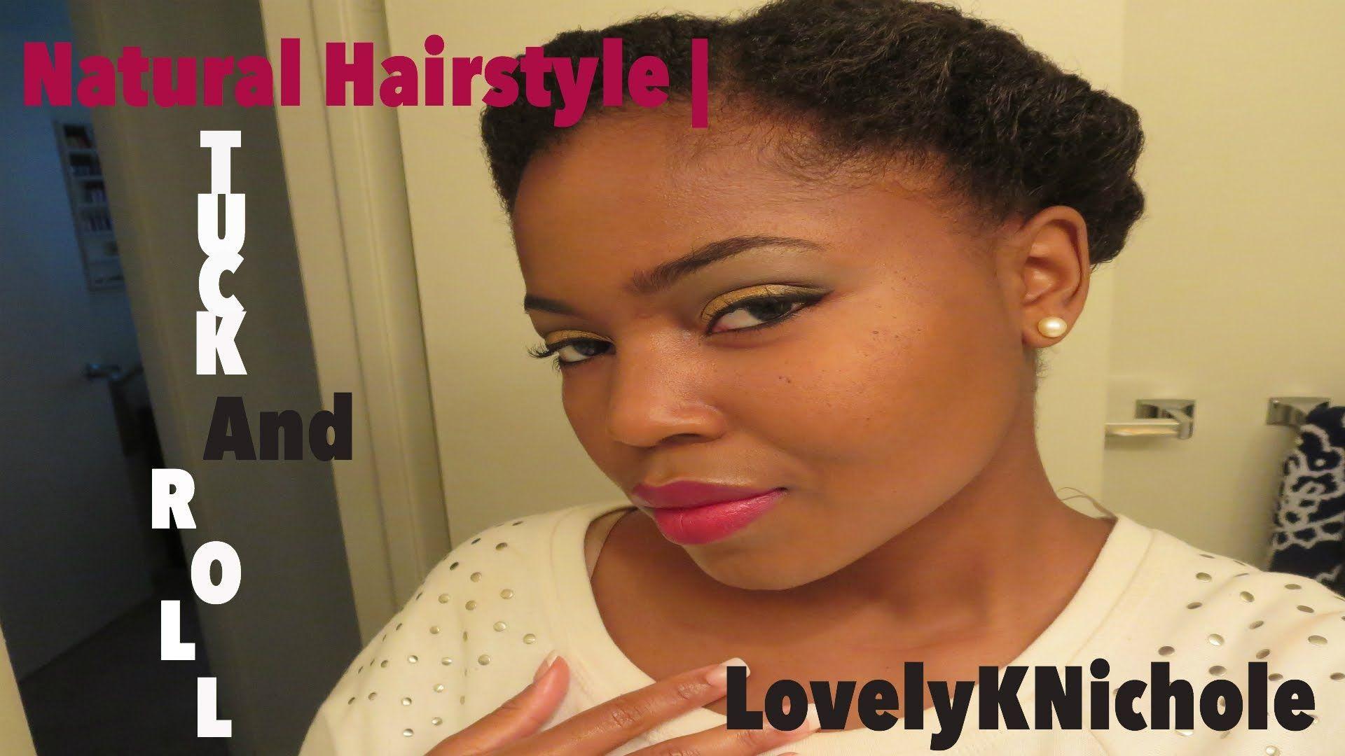 Natural hair tutorial roll and tuck hair natural tutorials