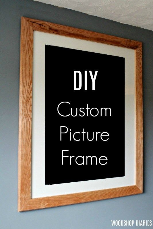 How to Make a Custom DIY Picture Frame | Picture frame ...