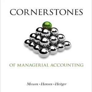 Cornerstones of Managerial accounting 5th edition