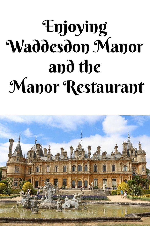 Enjoying Waddesdon Manor And The Manor Restaurant