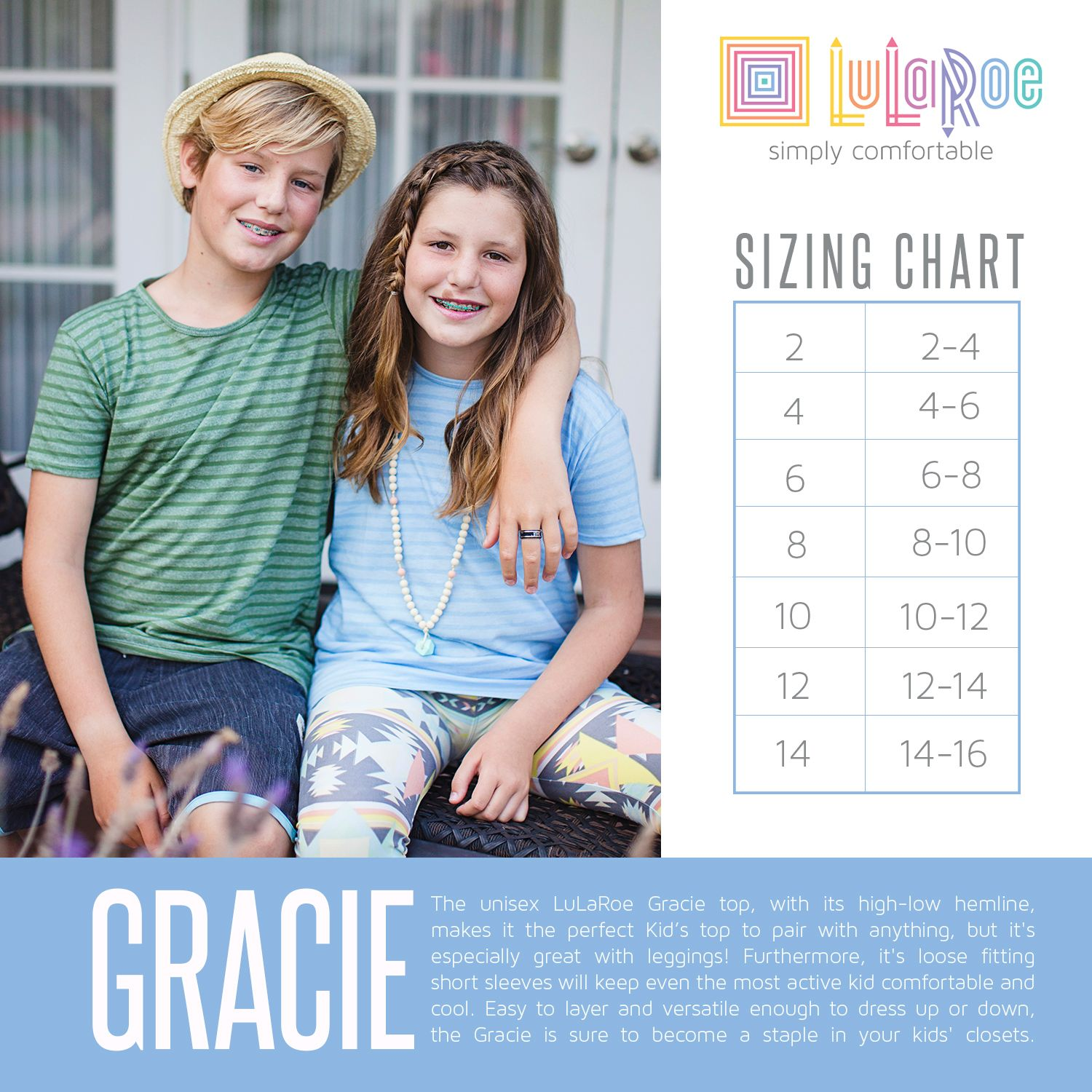 ef8ddd1ac49d5 Gracie Kids tee by LuLaRoe is a favorite with leggings or your kiddo's  favorite shorts! Size chart for the LuLaRoe Gracie