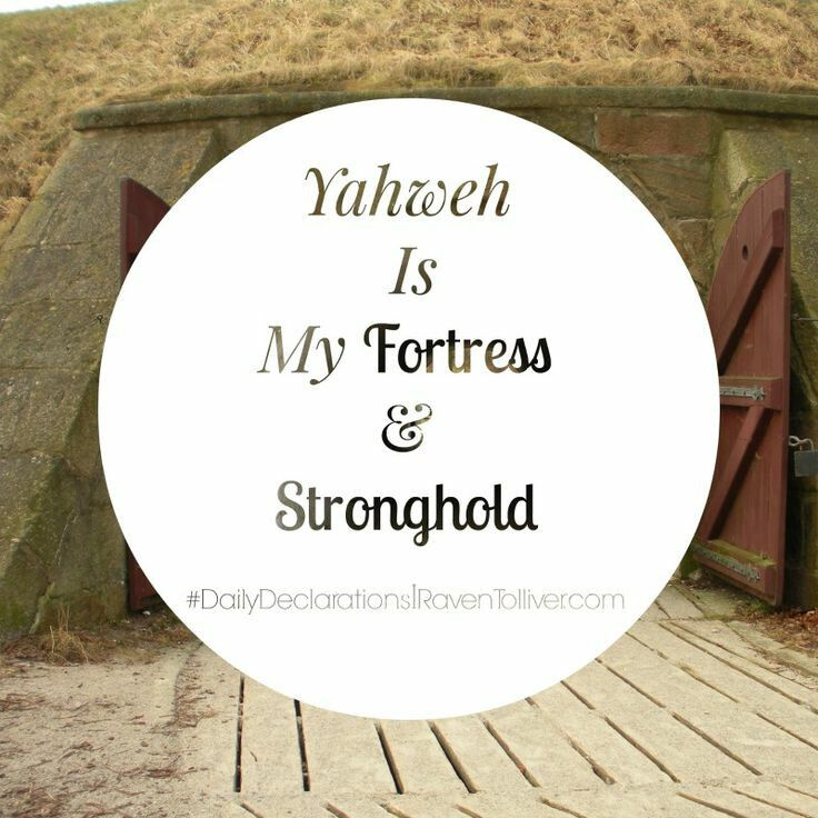 #DailyDeclarations Yahweh Is My Fortress & Stronghold ✡He is my loving God and my fortress, my stronghold and my deliverer, my shield, in whom I take refuge, who subdues peoples under me.- Psalm 144:2