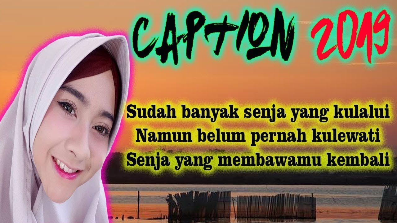 Captionkeren 47 Caption Keren 2019 Untuk Story Wa Tutur Santika