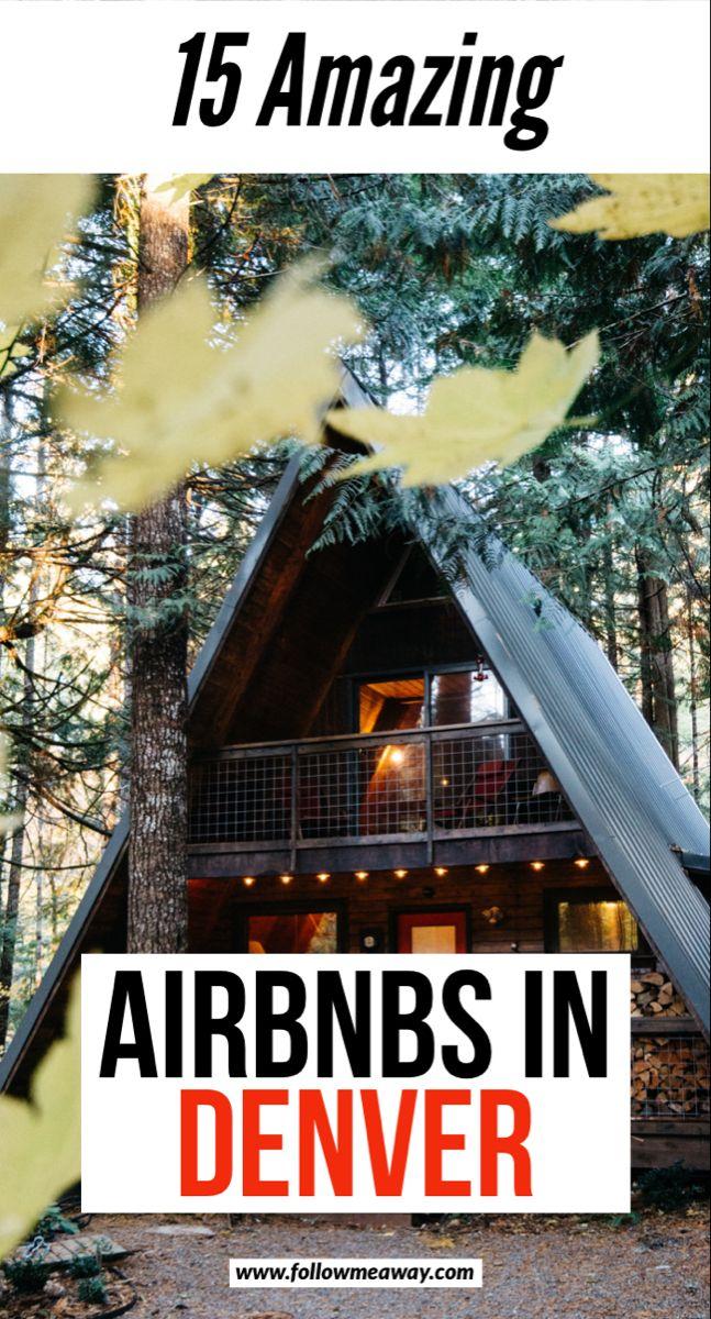 15 Amazing Airbnbs in Denver Colorado | 15 best Denver Airbnbs | best colorado airbnbs | best treehouses in colorado | best cabins near denver | where to stay in denver | where to stay in colorado | denver travel tips #denver #colorado #airbnb