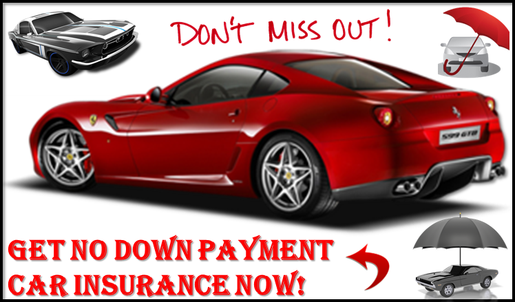 Little Or No Down Payment Car Insurance Process Auto Insurance With No Down Payment Needed Car Insurance Cheap Car Insurance Student Car