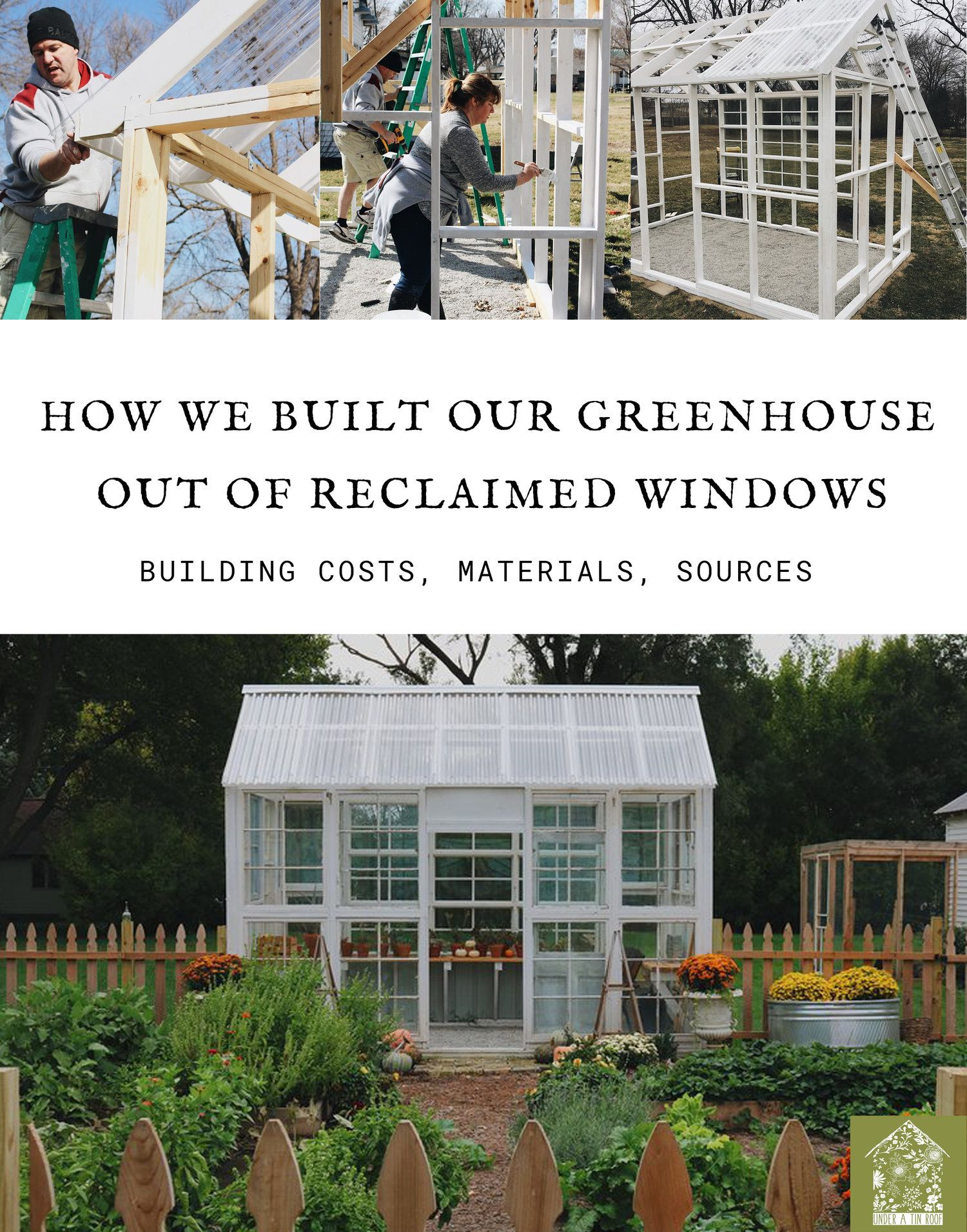 How We Built Our Greenhouse Under A Tin Roof Diy Greenhouse Plans Greenhouse Home Greenhouse