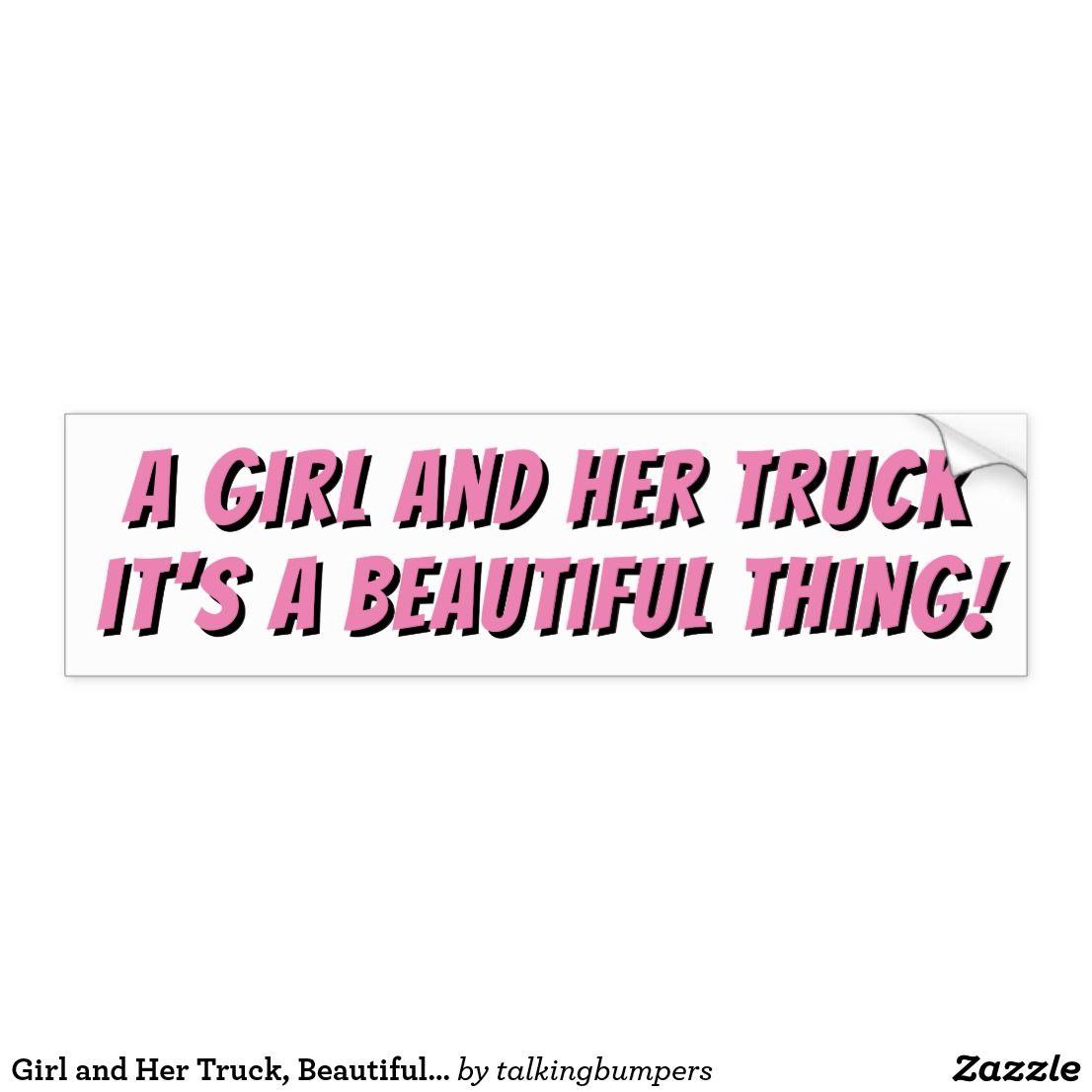 Girl And Her Truck Beautiful Thing Pink Banger Bumper Sticker Zazzle Com Bumper Stickers Girls Be Like Beautiful [ jpg ]