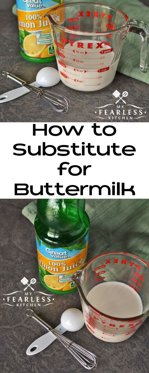 How To Substitute For Buttermilk From My Fearless Kitchen Have You Ever Cooked A Recipe That Calls For Buttermilk Buttermilk Substitute Baking Tips Buttermilk