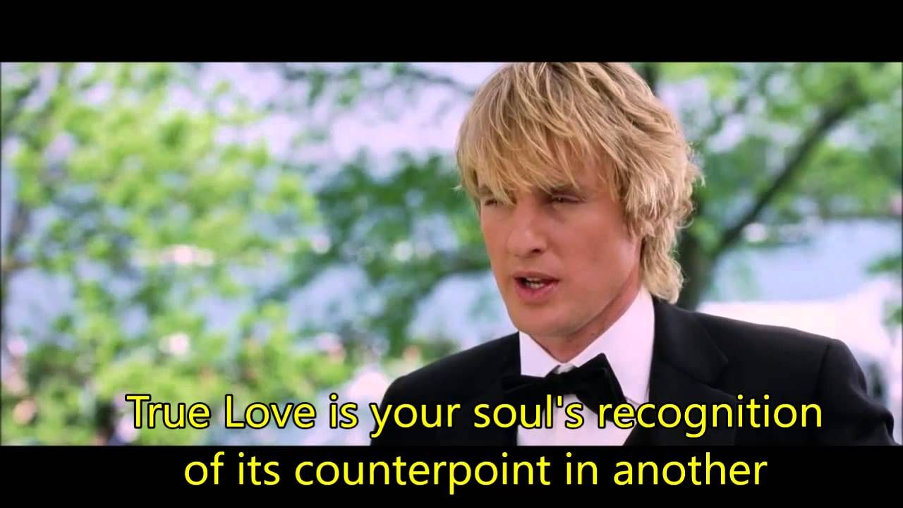 Wedding Crashers True Love Is Your Soul S Recognition Youtube Sweet Love Words Love Quotes Funny Wedding Crashers