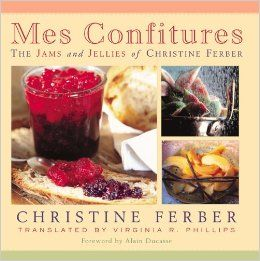 Mes Confitures: The Jams and Jellies of Christine Ferber: Christine Ferber: 9780870136290: Amazon.com: Books