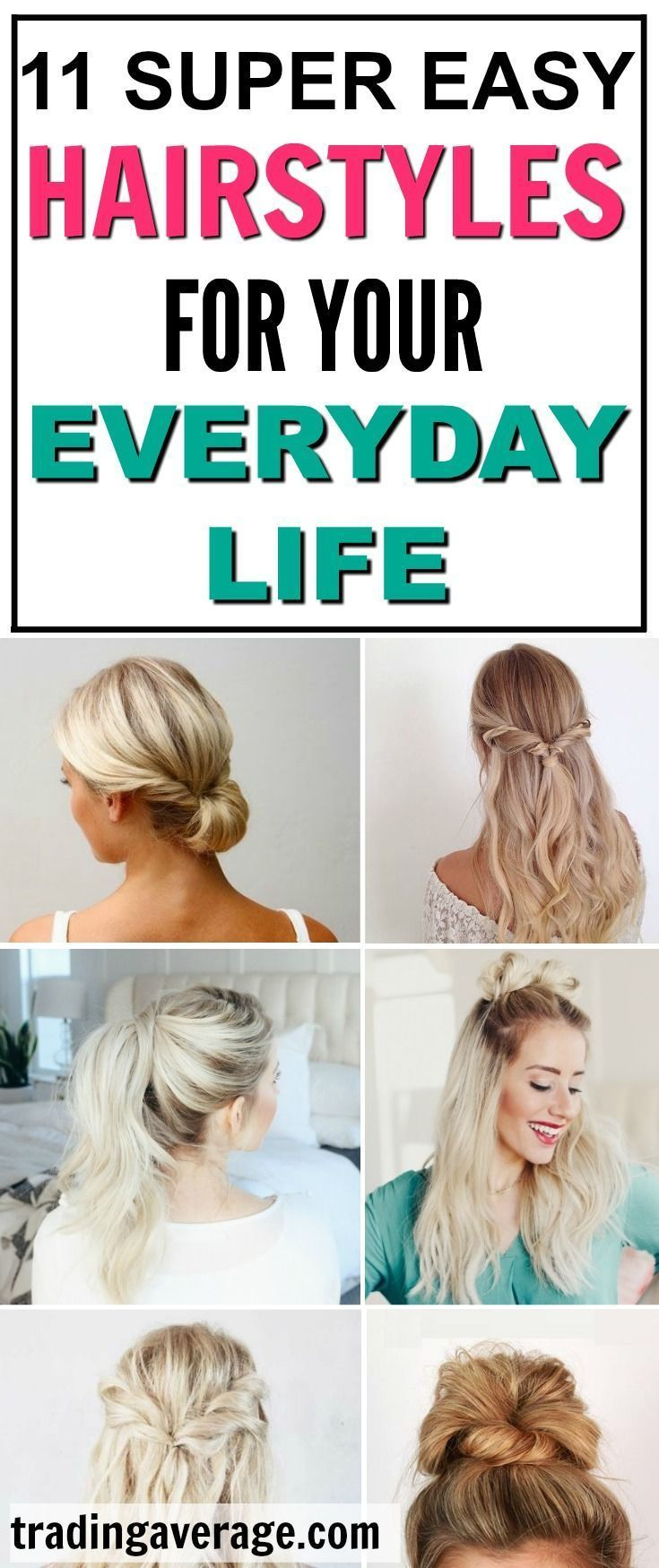 11 Super Easy Hairstyles for Everyday Life #easyupdo