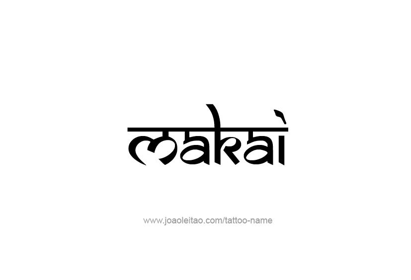 Makai Name Tattoo Designs Name Tattoo Designs Name Tattoo Name Tattoos