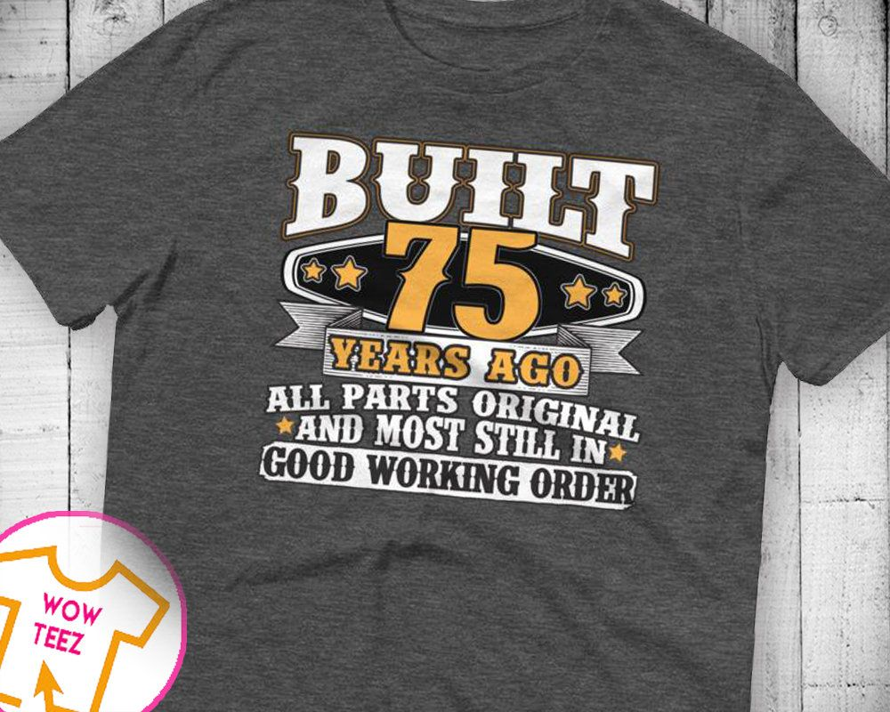 75th Birthday Gift Shirt Bday Idea Funny Tee 75 Years Old Turning For Year By WowTeez On Etsy