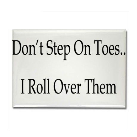 I Don\u0027t Step On Toes I Roll Over Them Rectangle Ma Cerebral Palsy - ma cerebral palsy
