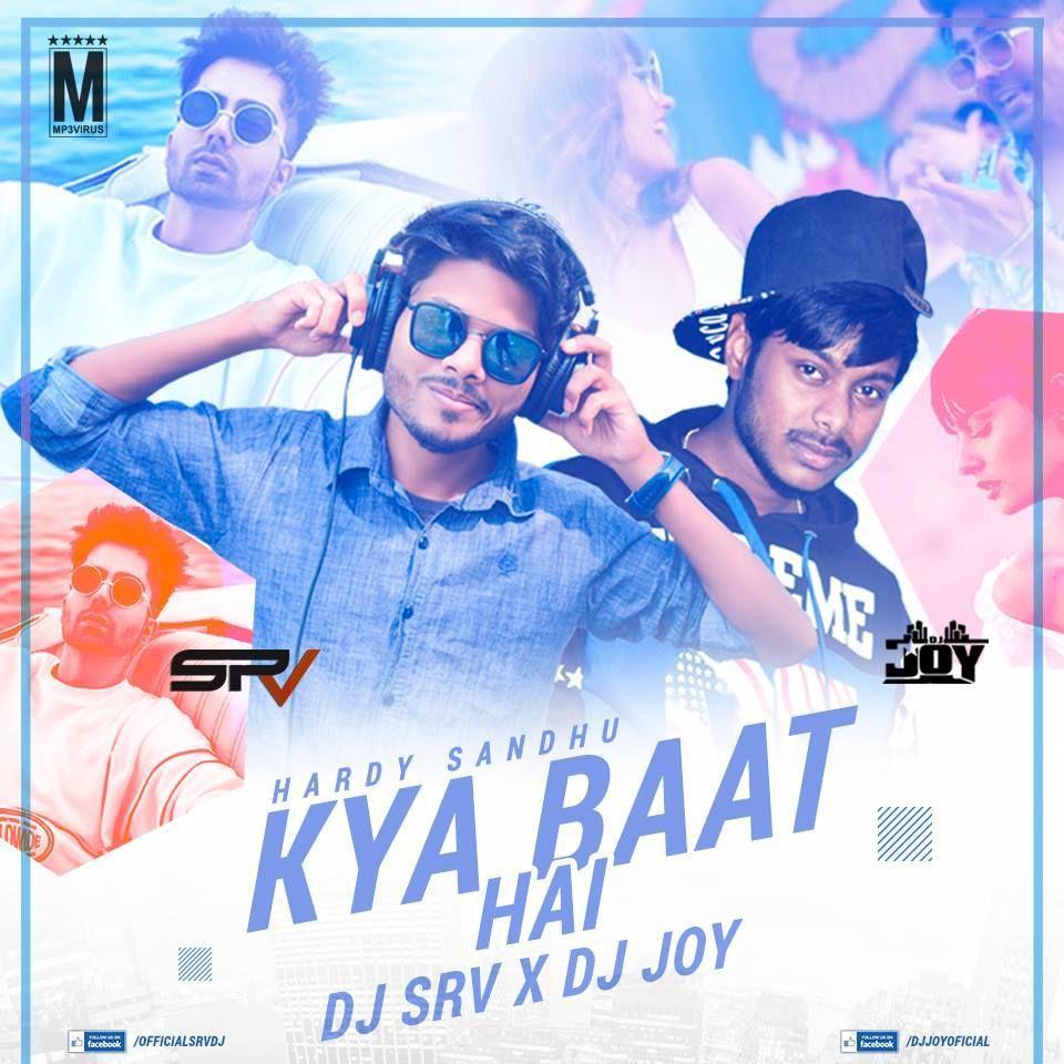 Kya Baat Ay Dj Srv Dj Joy Download Now Single Dj Remix Dj Remix Remix Single