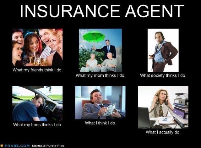 The Image Of The Insurance Agent Insurance Meme Insurance Agent