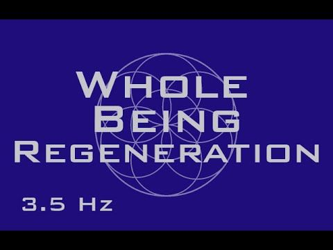 Tout étant Régénération - Full Body Healing - 3,5 Hz