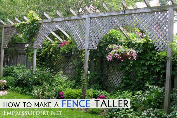 How To Make A Fence Taller Privacy Fence Garden