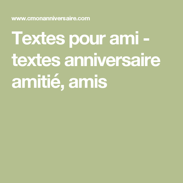 textes pour ami textes anniversaire amiti amis messages pinterest texte anniversaire. Black Bedroom Furniture Sets. Home Design Ideas