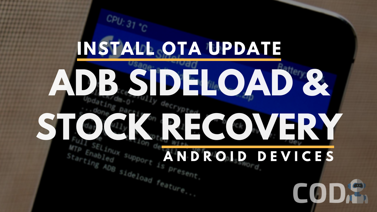 Install OTA Update using ADB Sideload Method and Stock Recovery