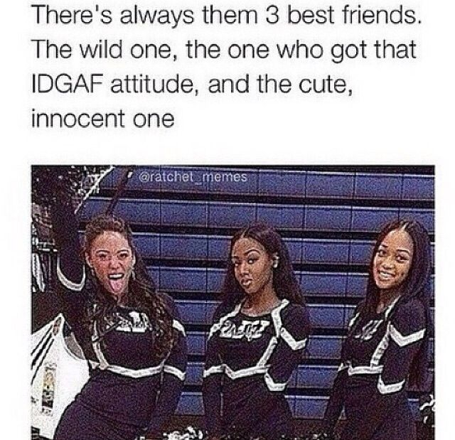 Me And My Two Best Friends Funny Best Friend Memes Best Friends Funny Best Friend Meme