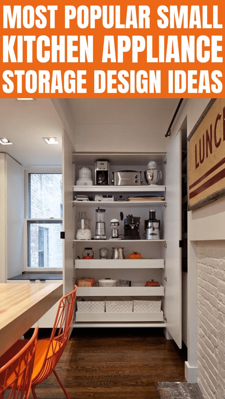The Small Kitchen Appliance Storage Ideas Small Kitchen Guides Small Kitchen Appliance Storage Kitchen Appliance Storage Appliances Storage