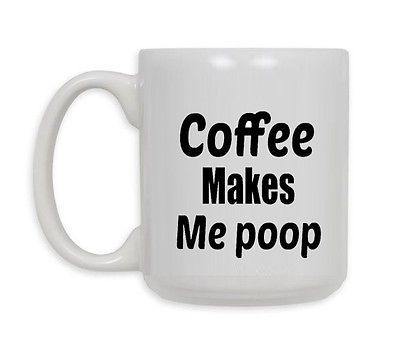 #coffee makes me poop mug, #funny #coffee mug, #birthday gift,,#coffee gift,,  View more on the LINK: http://www.zeppy.io/product/gb/2/221958445404/
