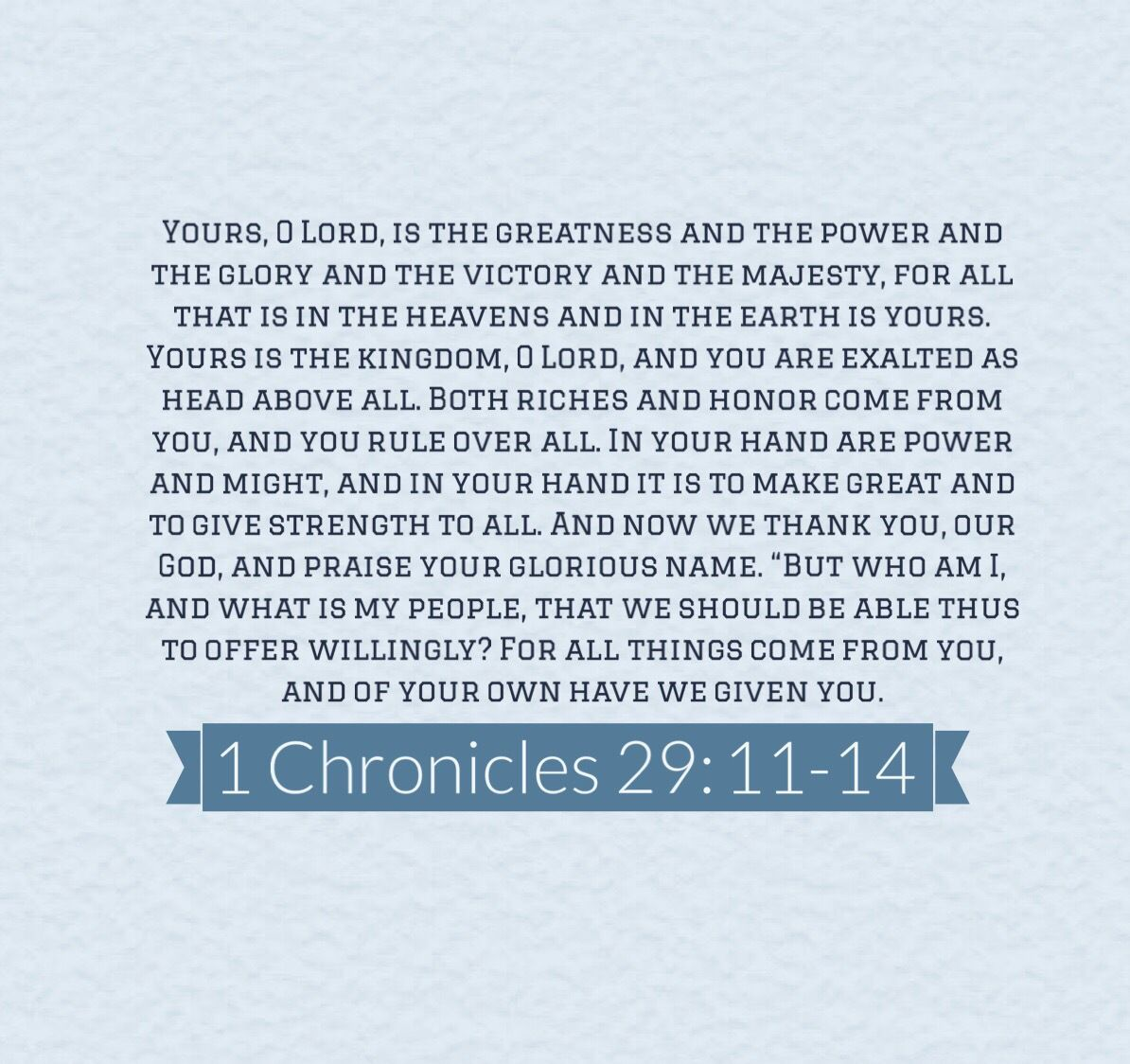 1 Chronicles 29:11- 14 (Adoration) ACTS Prayer