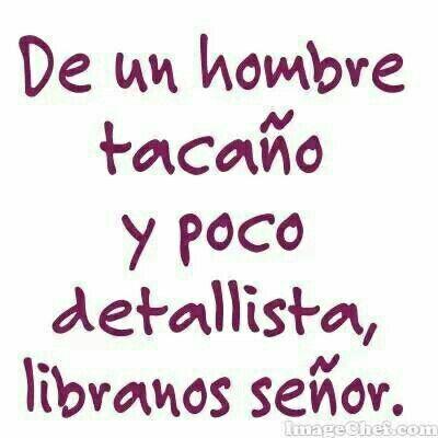 Hombre Tacano Dichos Y Frases Sarcasmo Divertido Y Frases