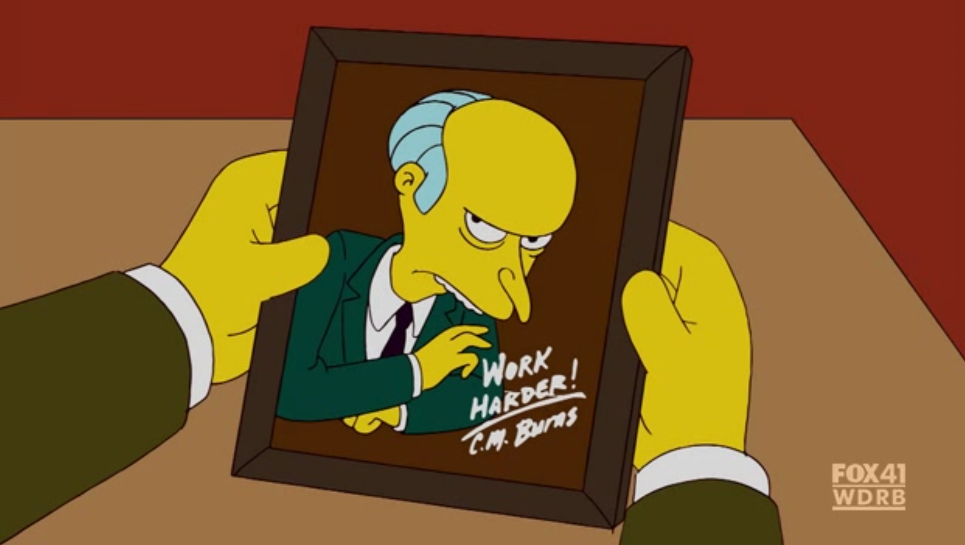 Work Harder From Cm Burns To Smithers