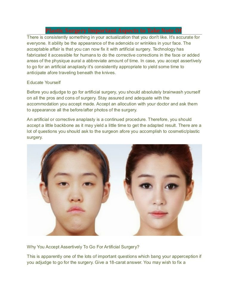 informative essay on plastic surgery (plastic surgery demographics) when plastic surgery is being mentioned, it is being referred to cosmetic surgery, to look more beautiful as a result, the focus of this topic will be mainly on analyzing asian american women's story behind plastic surgery.