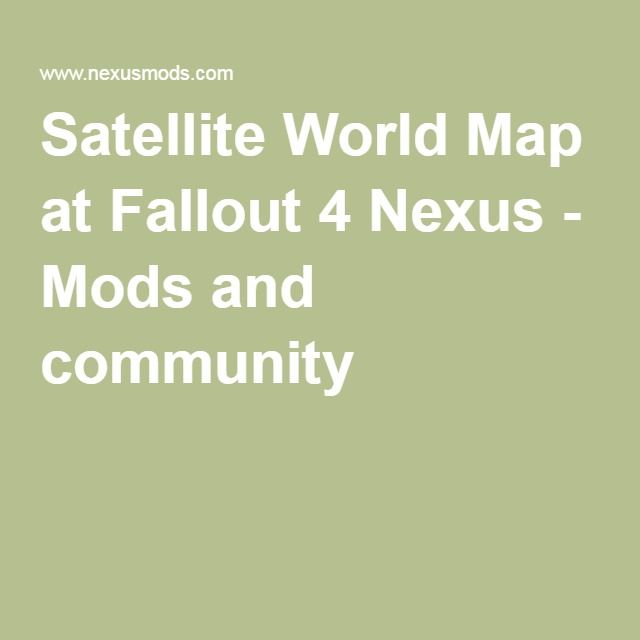 Satellite World Map At Fallout 4 Nexus Mods And Community Gaming