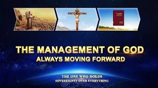 "#God says: ""The management of God is always going forward and has never ceased. He will make mankind aware of His existence, trust in His sovereignty, behold His deed, and return to His kingdom. This is His plan, and the work that He has been conducting for thousands of years."" #Christian_Movies  #Christian_Films #Choir #Christian_Music #praise_and_worship #Believe_in_God #faith_in_God #Knowing_Go #God's_blessings #God's_salvation"