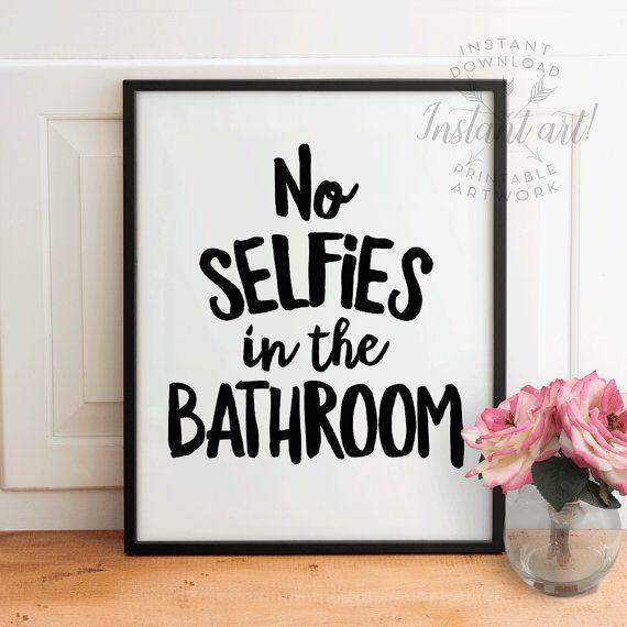 Funny bathroom wall art PRINTABLENo selfies in by ...