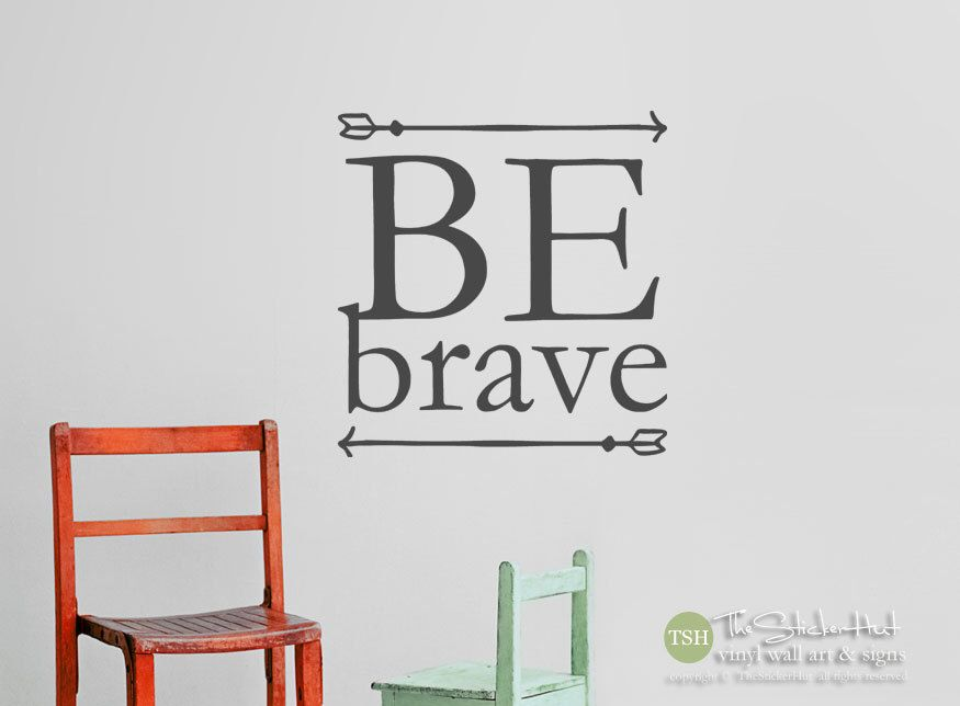 Be brave vinyl decal sticker vinyl wall art saying words decals stickers vinyl lettering boy