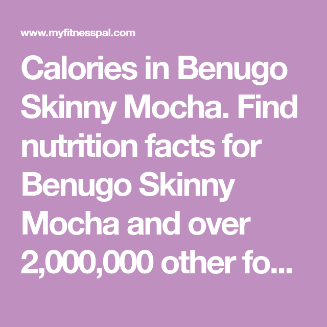 Calories In Benugo Skinny Mocha Find Nutrition Facts For Benugo