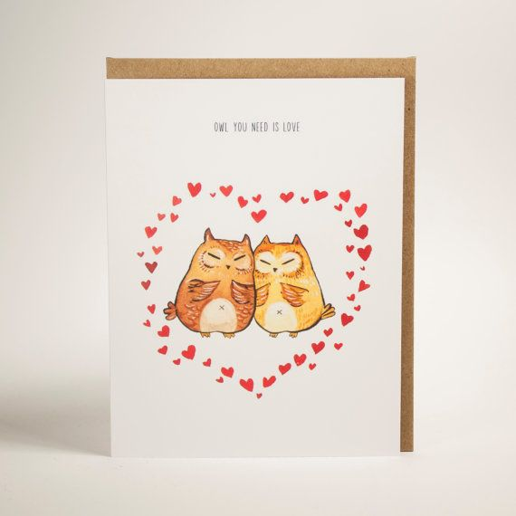 Owl you need is love greeting card/Anniversary/Valentine's Day. (Blank Inside)